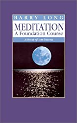 Meditation a Foundation Course: A Book of Ten Lessons