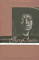 Essential Mary Austin: A Selection of Mary Austin's Best Writing (California Legacy Book)