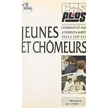 Jeunes et chômeurs: Chômages et recomposition sociale en France, en Italie et en Grande-Bretagne (CNRS-Plus)