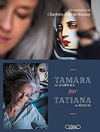 Tamara par Tatiana : sur les traces de Tamara de Lempicka par Tatiana de Rosnay