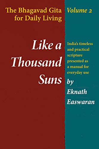 Like a Thousand Suns: The Bhagavad Gita for Daily Living, Volume II: 002 (The Bhagavad Gita for Daily Living, Vol. 2)