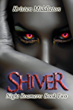 Shiver (Night Roamers - Book Two) A Vampire Adventure With Romance and Suspense