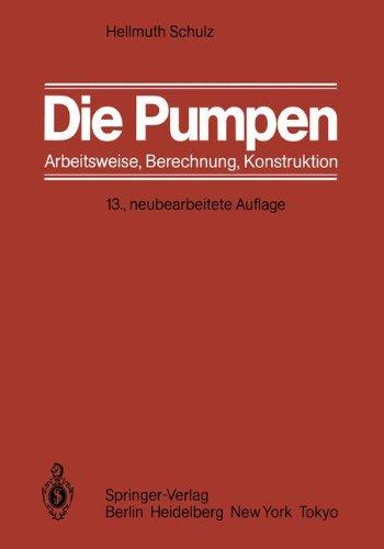 Die Pumpen: Arbeitsweise Berechnung Konstruktion Wirkungsgrad Motor