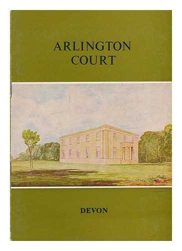 Arlington Court, Devonshire : a property of the National Trust/[text by Michael Trinick]