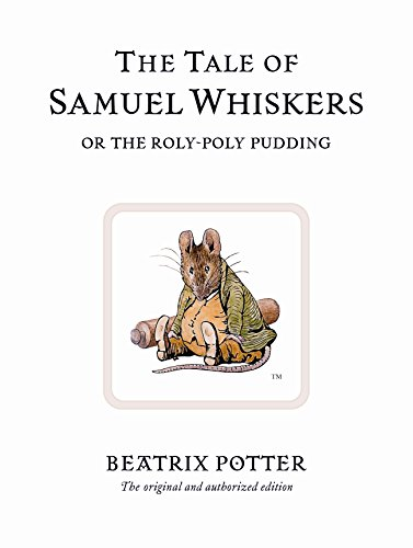 The Tale of Samuel Whiskers or the Roly-Poly Pudding (Beatrix Potter Originals)