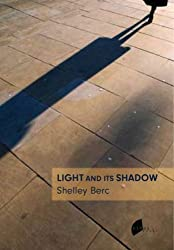 Light and its Shadow by Shelley Berc (2008-02-22)