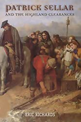 Patrick Sellar and the Highland Clearances: Homicide, Eviction and the Price of Progress