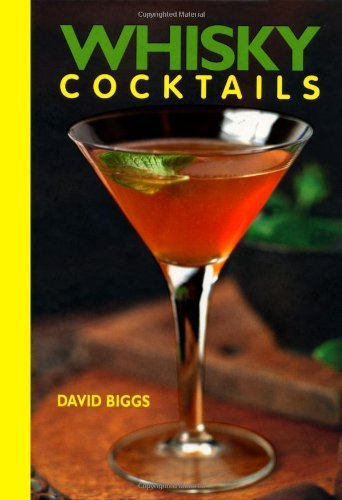 Whisky Cocktails by Biggs, David (2009) Spiral-bound