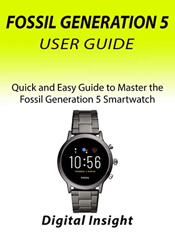 FOSSIL GENERATION 5 USER MANUAL: Quick and Easy Guide to Master ...