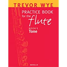 Practice Book for the Flute: Book 1 Tone