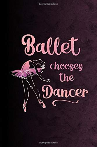Ballet Chooses The Dancer: Journal For Dancers - 6