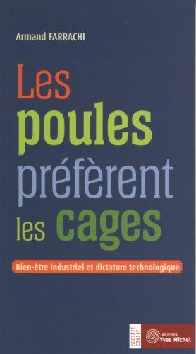 Les poules préfèrent les cages : Bien-être industriel et dictature technologique