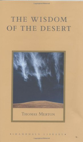 The Wisdom of the Desert: Sayings from the Desert Fathers of the Fourth Century (Shambhala Library) por Thomas Merton