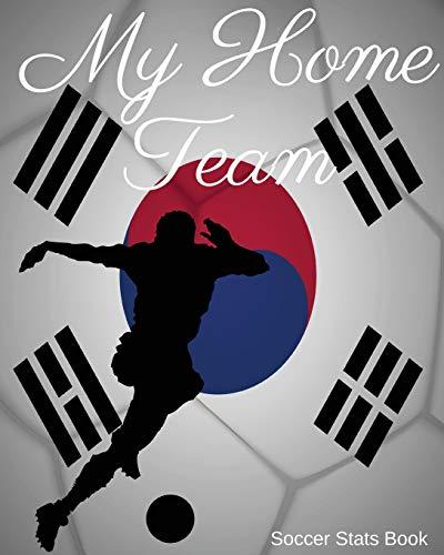 My Home Team: Korea Soccer Stats Book por Mike Murphy