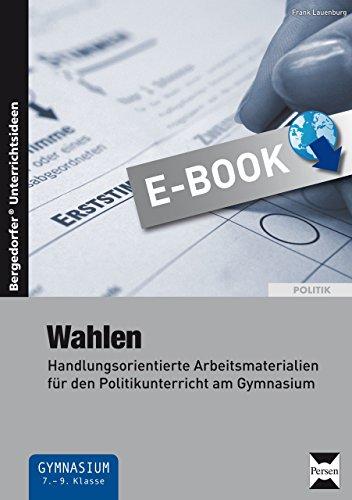 entierte Arbeitsmaterialien für den Politikunterricht am Gymnasium (7. bis 9. Klasse) (Lehrer Wahl)