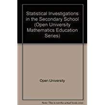 Statistical Investigations in the Secondary School (Open University Mathematics Education Series)