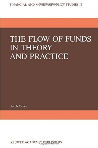 The Flow of Funds in Theory and Practice: A Flow-Constrained Approach to Monetary Theory and Policy (Financial and Monetary Policy Studies) by J. Cohen (1987-01-01)
