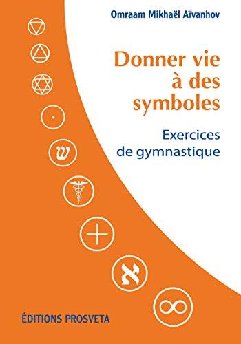 Donner vie à des symboles: Exercices de gymnastique (Stani) par Omraam Mikhaël Aïvanhov