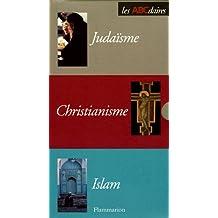 Judaïsme, Christianisme, Islam Coffret en 3 volumes