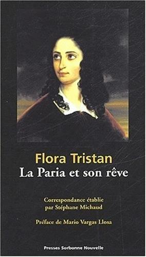 Flora Tristan : La Paria et son rve. : 2me dition