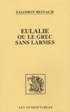 Eulalie, ou, Le grec sans larmes