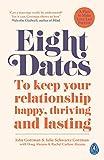 Eight Dates: To keep your relationship happy, thriving and lasting - Dr John Gottman, Dr Julie Gottman, Rachel Abrams, Doug Abrams