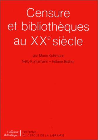 Censure et bibliothèques au XXe siècle par Marie Kuhlmann