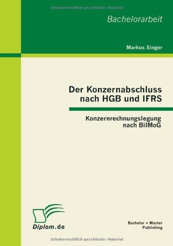 Der Konzernabschluss nach HGB und IFRS: Konzernrechnungslegung nach BilMoG