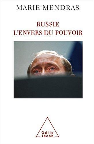 Russie : L'envers du pouvoir