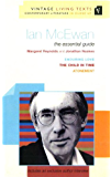 Ian McEwan: The Essential Guide (Vintage Living Texts)