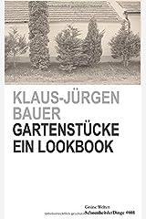 Gartenstücke: Ein Lookbook (SchoenheitderDinge, Band 1) Taschenbuch