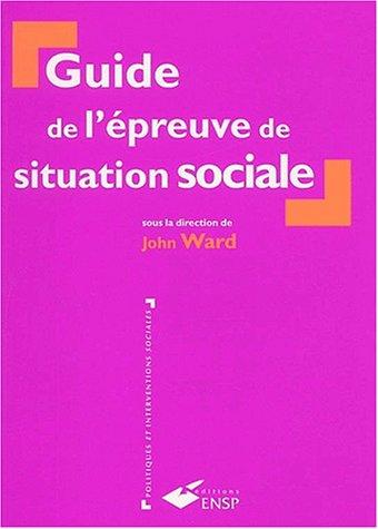 Guide de l'épreuve de situation sociale par Collectif
