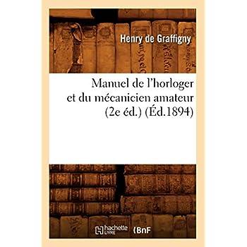 Manuel de l'horloger et du mécanicien amateur (2e éd.) (Éd.1894)