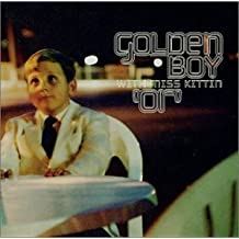 Or by Golden Boy With Miss Kittin