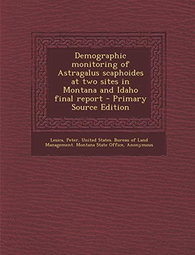 Demographic Monitoring of Astragalus Scaphoides at Two Sites in Montana and Idaho Final Report