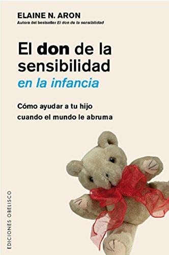 El don de la sensibilidad en la infancia por Elaine N. Aron