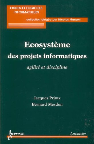 Ecosystme des projets informatiques : agilit et discipline