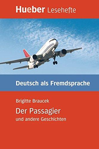 Der Passagier und andere Geschichten: Deutsch als Fremdsprache / Leseheft (Lesehefte Deutsch als Fremdsprache)