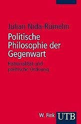 Politische Philosophie der Gegenwart: Rationalität und politische Ordnung (Grundzüge der Politikwissenschaft, Band 3242)