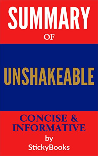 "Summary of ""Unshakeable"" by Tony Robbins - Concise & Informative Summary - StickyBooks"