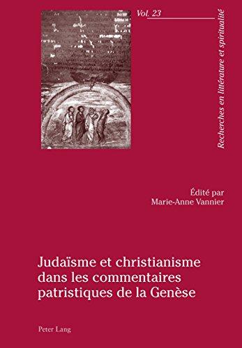 Judaïsme et christianisme dans les commentaires patristiques de la Genèse (Recherches en littérature et spiritualité t. 23)