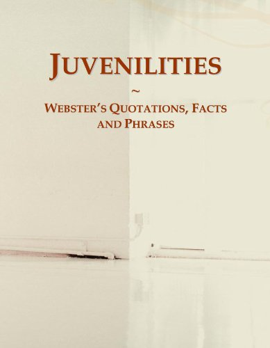 Juvenilities: Webster's Quotations, Facts and Phrases