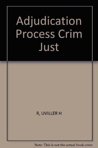 Adjudication Process Crim Just por UVILLER H R