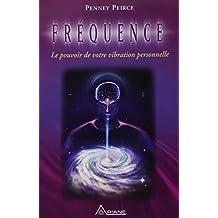 Fréquence - Le pouvoir de votre vibration personnelle