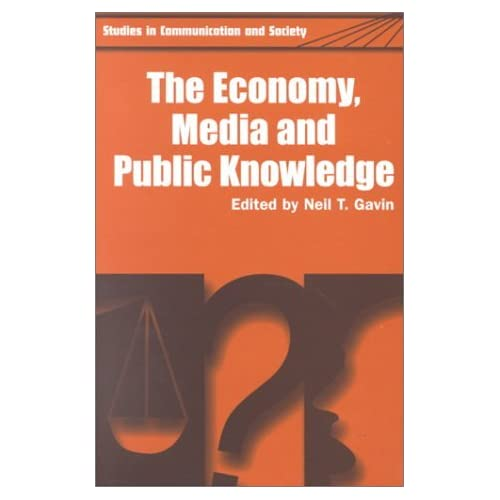 Economy, Media and Public Knowledge (Studies in Communication & Society) (2000-04-15)