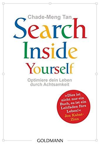 Buchseite und Rezensionen zu 'Search Inside Yourself: Optimiere dein Leben durch Achtsamkeit' von Chade-Meng Tan