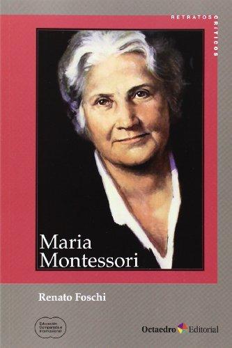 Maria Montessori (Educación comparada e internacional) por Renato Foschi
