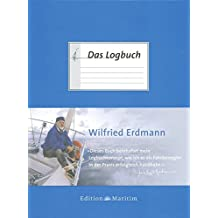 Das Logbuch: Herausgegeben von Wilfried Erdmann