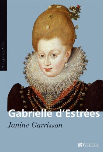 Gabrielle d'Estrées : Aux marches du palais par Janine Garrisson