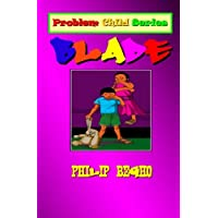 Blade: Problem Child Series: Volume 1